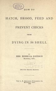 Cover of: How to hatch, brood, feed and prevent chicks from dying in the shell