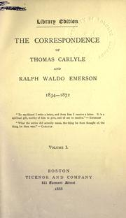 Cover of: The Correspondence of Thomas Carlyle and Ralph Waldo Emerson, 1834-1872