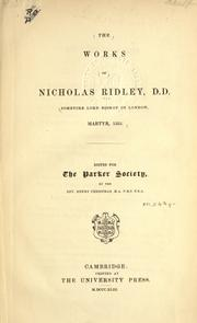 Cover of: The works of Nicholas Ridley ... Edited for the Parker society |