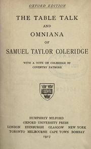 "Cover of: The table talk and Omniana of Samuel Taylor Coleridge: with additional table talk from Allsop's ""Recollections"" and manuscript matter not before printed"