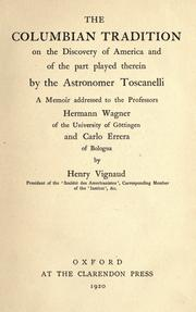 Cover of: The Columbian tradition on the discovery of America and of the part played therein by the astronomer Toscanelli: a memoir addressed to the professors Hermann Wagner of the University of Göttingen and Carlo Errara of Bologna