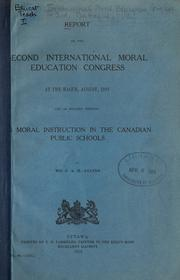 Cover of: Report on the second International Moral Education Congress at The Hague, August, 1912 | International Moral Education Congress (2nd 1912 the Hague)