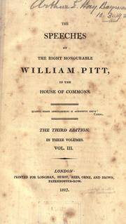 Cover of: The speeches of the Right Honourable William Pitt, in the House of commons