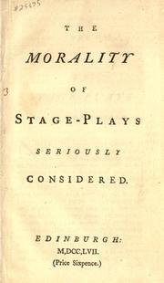 Cover of: The morality of stage-plays seriously considered. by Adam Ferguson