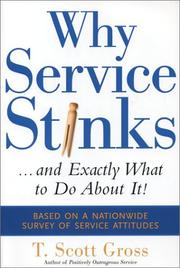 Cover of: Why service stinks-- and exactly what to do about it!