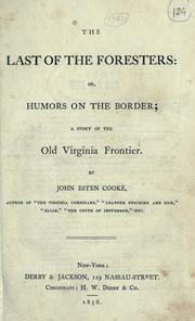 Cover of: The last of the foresters, or, The humors on the border: a story of the old Virginia frontier