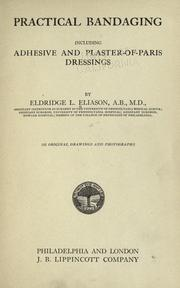 Cover of: Practical bandaging, including adhesive and plaster-of-Paris dressings
