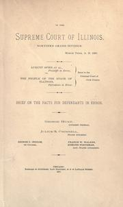 Cover of: August Spies et al., plaintiffs in error, vs. the people of the state of Illinois, defendants in error : error to the Criminal court of Cook County : brief on the law for defendants in error. George Hunt, attorney general, Julius S. Grinnell, states attorney