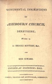 Cover of: Monumental inscriptions in Ashbourn Church, Derbyshire | Sir Brooke Boothby