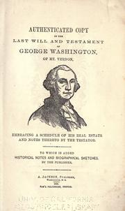 Cover of: Authenticated copy of the last will and testament of George Washington, of Mount Vernon