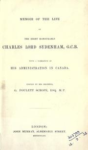 Cover of: Memoir of the life of the Right Honourable Charles Lord Sydenham, G.C.B., with a narrative of his administration in Canada