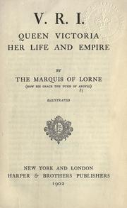 Cover of: V.R.I: Queen Victoria, her life and empire