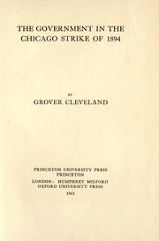 Cover of: The government in the Chicago strike of 1894 by Grover Cleveland