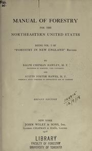 Cover of: Manual of forestry for the Northeastern United States, being vol. 1 of Forestry in New England rev. by Ralph Chipman Hawley, and Austin Foster Hawes