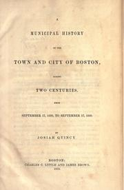Cover of: A municipal history of the town and city of Boston during two centuries by Quincy, Josiah
