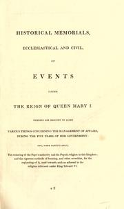 Cover of: Ecclesiastical memorials, relating chiefly to religion, and the reformation of it, and the emergencies of the Church of England, under King Henry VIII, King Edward VI and Queen Mary I, with large appendixes, containing original papers, records, &c