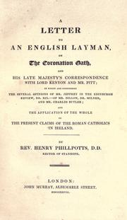 Cover of: A letter to an English layman, on the coronation oath, and His late Majesty's correspondence with Lord Kenyon and Mr. Pitt | Henry Phillpotts