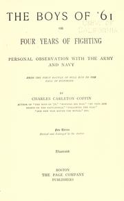 Cover of: The boys of '61: or, Four years of fighting. Personal observation with the army and navy, from the first battle of Bull run to the fall of Richmond