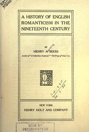 Cover of: A history of English romanticism in the nineteenth century | Henry Augustin Beers
