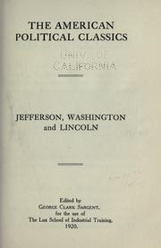 Cover of: The American political classics: Jefferson, Washington and Lincoln