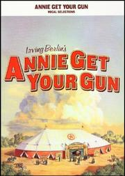 Cover of: Annie get your gun