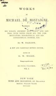 Cover of: Works, comprising his essays, journey into Italy, and letters, with notes from all the commentators, biographical and bibliographical notices, etc