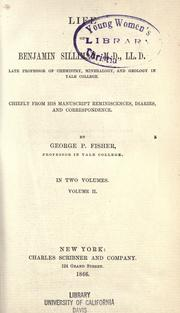 Cover of: Life of Benjamin Silliman, M.D., LL.D., late professor of chemistry, mineralogy, and geology in Yale College
