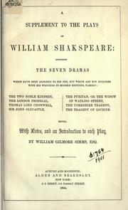 A supplement to the plays, comprising the seven dramas which have been ascribed to his pen, but which are not included with his writings in modern editions by William Gilmore Simms