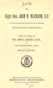 Cover of: Life of Right Rev. John N. Neumann, D.D., of the Congregation of the Most Holy Redeemer. Fourth bishop of Philadelphia