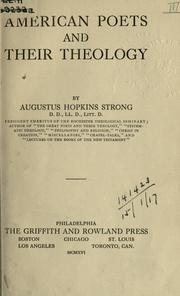 American poets and their theology by Augustus Hopkins Strong