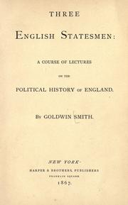 Cover of: Three English statesmen: a course of lectures on the political history of England