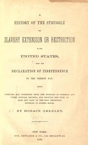 Cover of: A history of the struggle for slavery extension or restriction in the United States