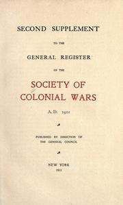 Cover of: Second supplement to the General register of the Society of Colonial Wars, A.D. 1911 |