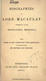 Cover of: Biographies: contributed to the Encyclopaedia Britannica ; with notes on his connection with Edinburgh, and extracts from his letters and speeches.
