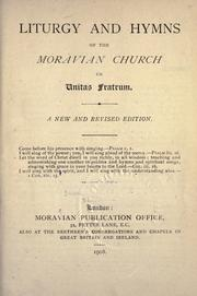 Cover of: Liturgy and hymns of the Moravian Church or Unitas Fratrum