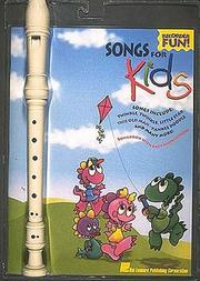 Cover of: Songs for Kids (Recorder Fun!) by Hal Leonard Corp.