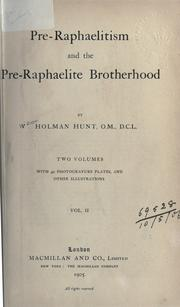 Pre-Raphaelitism and the pre-Raphaelite brotherhood by William Holman Hunt