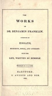 Cover of: The works of Dr. Benjamin Franklin: consisting of essays, humorous, moral, and literary : with his life