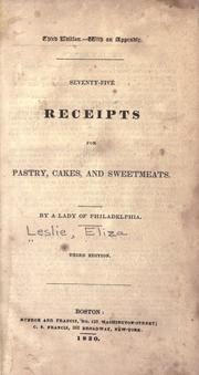 Seventy-five receipts for pastry, cakes, and sweetmeats