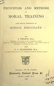 Cover of: Principles and methods of moral training, with special reference to school discipline | Welton, J.