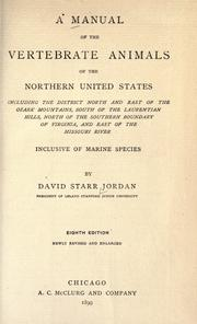 Cover of: A manual of the vertebrate animals of the northern United States: including the district north and east of the Ozark Mountains, south of the Laurentian Hills, north of the southern boundary of Virginia, and east of the Missouri River, inclusive of marine species