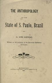 Cover of: The Anthropology of the state of S. Paulo, Brazil