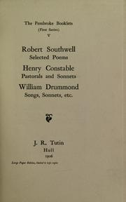 Cover of: Robert Southwell, selected poems. Henry Constable, pastorals and sonnets. William Drummond, songs, sonnets, etc