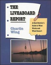 Cover of: The Liveaboard Report | Charlie Wing