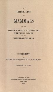 Cover of: A check list of mammals of the North American continent, the West Indies and the neighboring seas
