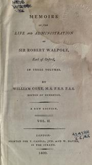 Cover of: Memoirs of the life and administration of Sir Robert Walpole, Earl of Orford