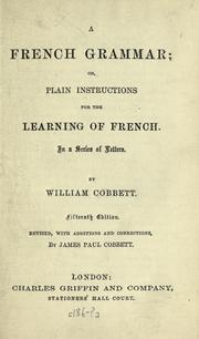 Cover of: A French grammar; or, plain instructions for the learning of French: in a series of letters