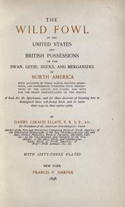 Cover of: The wild fowl of the United States and British possessions, or, The Swan, geese, ducks, and mergansers of North America