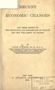 Cover of: Recent economic changes, and their effect on the production and distribution of wealth and the well-being of society