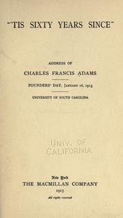 "Cover of: ""'Tis sixty years since"": address of Charles Francis Adams, Founders' day, January 16, 1913, University of South Carolina."